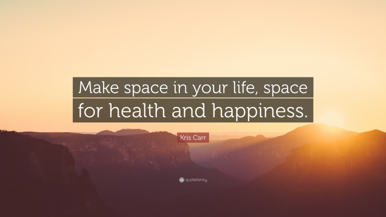 408243-Kris-Carr-Quote-Make-space-in-your-life-space-for-health-and.jpg